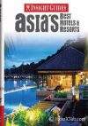 Asia's Best Hotels and Resorts Insight Guide