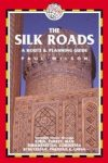 The Silk Roads - A route and planning guide - Trailblazer