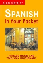 Spanish In Your Pocket - Globetrotter: Phrase Book