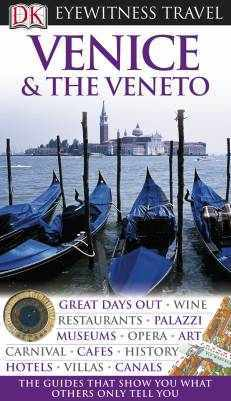 Venice & Veneto Eyewitness Travel Guide
