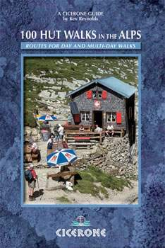 100 Hut Walks in the Alps - A Walker's Guidebook - Cicerone Press