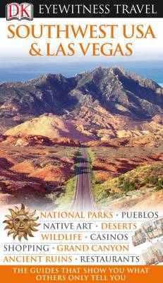 Southwest USA & Las Vegas Eyewitness Travel Guide