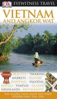 Vietnam and Angkor Wat Eyewitness Travel Guide