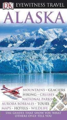 Alaska Eyewitness Travel Guide