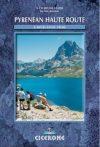 The Pyrenean Haute Route - A Trekker's Guidebook - Cicerone Press