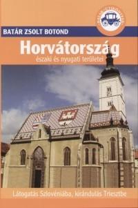 Horvátország északi és nyugati területei - Batár útikönyvek