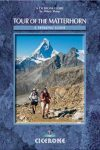 The Tour of the Matterhorn - A trekker's Guidebook - Cicerone Press