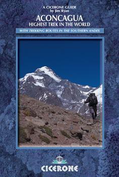 Aconcagua: Highest Trek in the World - A Trekker's Guidebook - Cicerone Press