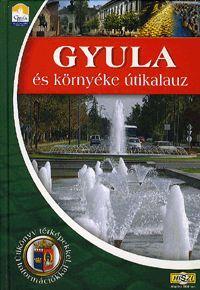 Gyula és környéke útikalauz