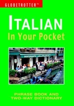 Italian In Your Pocket - Globetrotter: Phrase Book