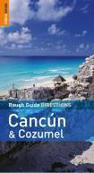 Cancún & Cozumel DIRECTIONS - Rough Guide