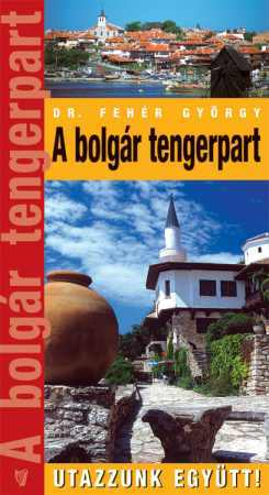 Bulgaria's Black Sea coasts, guidebook in Hungarian - Hibernia