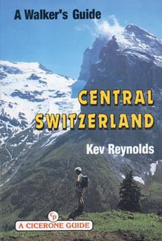 Central Switzerland - A Walker's Guidebook - Cicerone Press