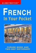French In Your Pocket - Globetrotter: Phrase Book