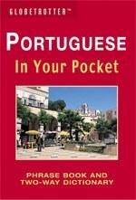 Portuguese In Your Pocket - Globetrotter: Phrase Book