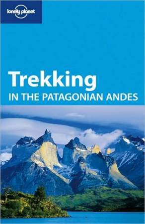 Gyalogtúrák a Patagóniai-Andokban - Lonely Planet