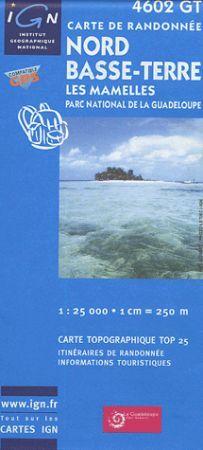 Nord Basse-Terre / Les Mamelles Parc national de la Guadeloupe - IGN 4602GT