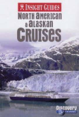 North American and Alaskan Cruises Insight Guide