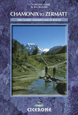 Chamonix-Zermatt - The Walker's Haute Route - Cicerone Press
