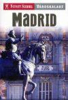 Madrid városkalauz - Nyitott Szemmel