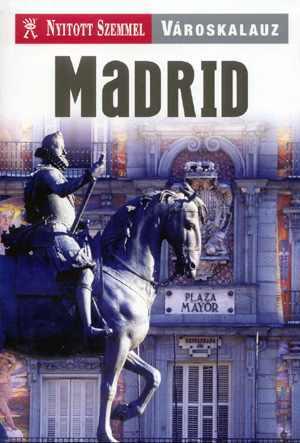 Madrid, guidebook in Hungarian - Nyitott Szemmel