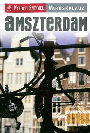 Amsterdam, guidebook in Hungarian - Nyitott Szemmel