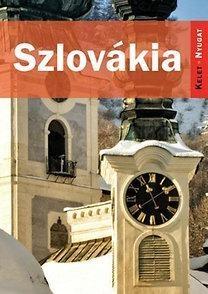 Szlovákia, magyar nyelvű útikönyv - Kelet-Nyugat könyvek
