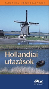 Hollandiai utazások útikönyv - Panoráma