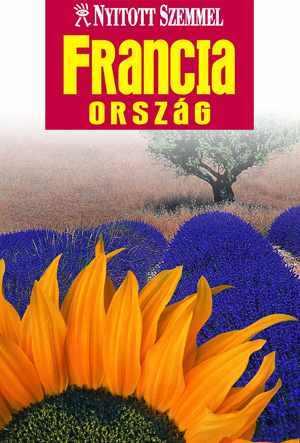 Franciaország útikönyv - Nyitott Szemmel