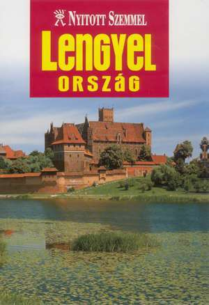 Poland, guidebook in Hungarian - Nyitott Szemmel