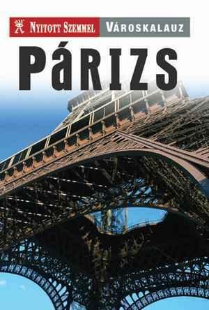 Párizs városkalauz - Nyitott Szemmel