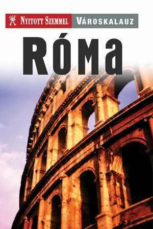 Rome, guidebook in Hungarian - Nyitott Szemmel