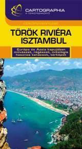 Török Riviéra és Isztambul útikönyv - Cartographia
