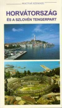 Horvátország és a Szlovén tengerpart - Magyar Szemmel