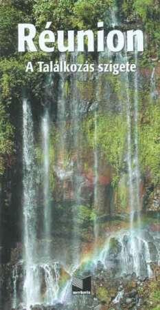 Réunion: A Találkozás szigete, magyar nyelvű útikönyv - Merhavia
