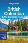 Brit Kolumbia & a kanadai Sziklás-hegység, angol nyelvű útikönyv - Lonely Planet