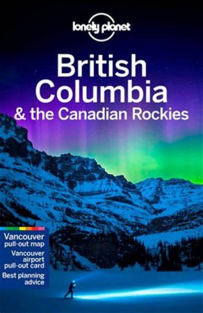 British Columbia & Canadian Rockies, guidebook in English - Lonely Planet