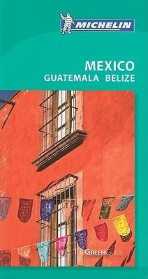 Mexikó, Guatemala, Belize útikönyv - Michelin Green Guide