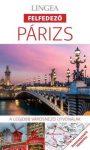Párizs, magyar nyelvű útikönyv - Lingea Felfedező