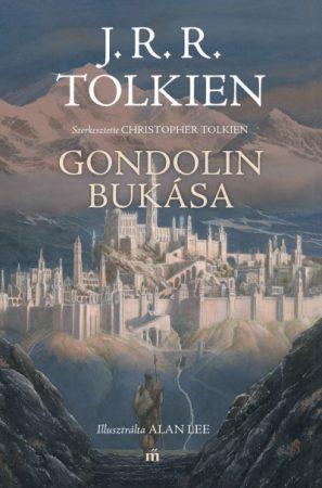 J.R.R. Tolkien - Christopher Tolkien: Gondolin bukása