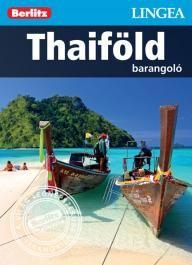 Thaiföld, magyar nyelvű útikönyv - Lingea Barangoló
