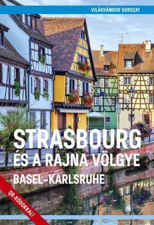 Strasbourg & the Rhine Valley, guidebook in Hungarian - Világvándor