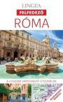 Róma, magyar nyelvű útikönyv - Lingea Felfedező