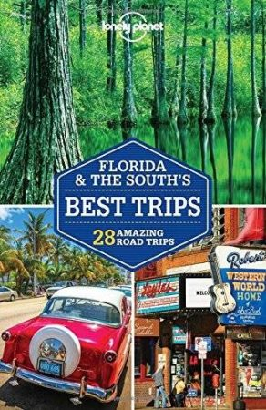 Florida & the South's Best Trips - Lonely Planet