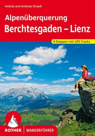 Át az Alpokon: Berchtesgaden — Lienz, német nyelvű túrakalauz - Rother