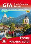 GTA: Grande Traversata delle Alpi, hiking guide in English - Rother