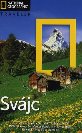 Svájc útikönyv - National Geographic