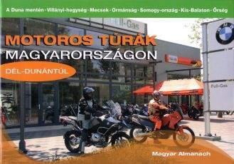 Motoros túrák Magyarországon (Dél-Dunántúl)