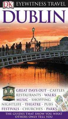 Dublin Eyewitness Travel Guide