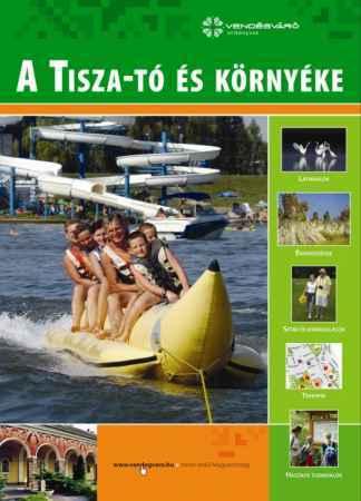A Tisza-tó és környéke - Vendégváró